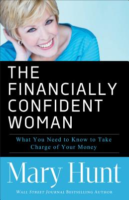The Financially Confident Woman By Hunt, Mary